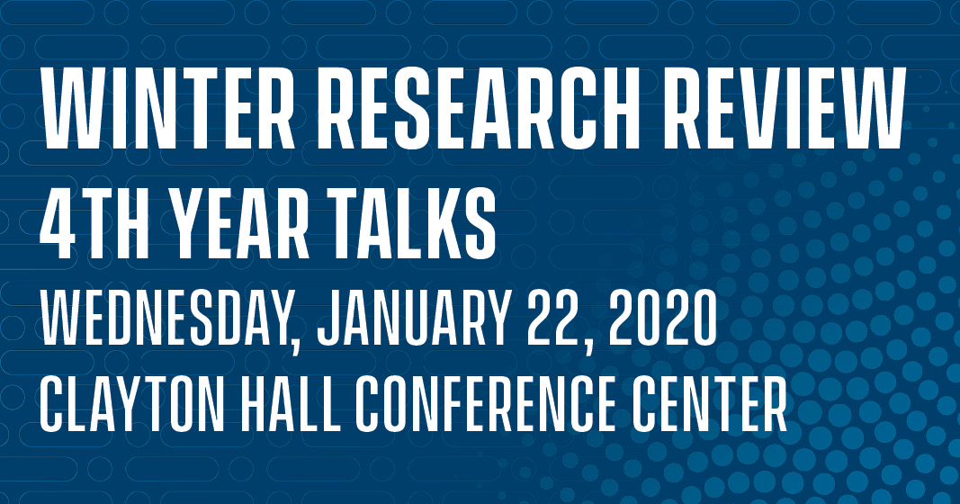 WINTER RESEARCH REVIEW: 4th Year Talks